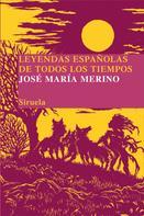 José María Merino: Leyendas españolas de todos los tiempos