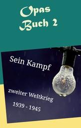 Opas Buch 2 - Sein Kampf