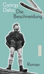 Die Beschneidung - Roman