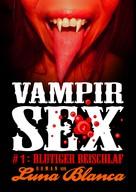 Luna Blanca: Vampir Sex #1: Blutiger Beischlaf ★★
