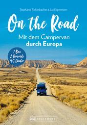 On the Road Mit dem Campervan durch Europa - 1 Bus – 2 Reisende – 46 Länder