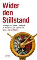 Klaus-Dieter Müller: Wider den Stillstand