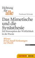 Ferdinand Schmatz: Dichtung für alle: Das Mimetische und die Synästhesie. Zur Konzeption der Wirklichkeit in der Poesie