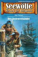 Roy Palmer: Seewölfe - Piraten der Weltmeere 205 ★★★★