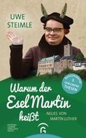 Uwe Steimle: Warum der Esel Martin heißt ★★★