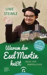 Warum der Esel Martin heißt - Neues von Martin Luther