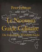 Peter Lehman: Le Nouveau Guide Culinaire ★★