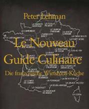 Le Nouveau Guide Culinaire - Die französische Wirtshaus-Küche