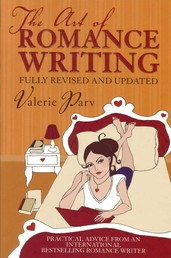 The Art of Romance Writing - Practical advice from an internationally bestselling romance writer