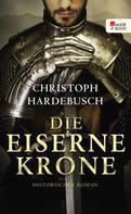 Christoph Hardebusch: Die eiserne Krone ★★★★