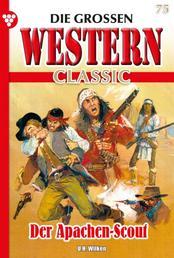 Die großen Western Classic 75 – Western - Der Apachen-Scout