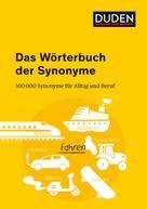 Dudenredaktion: Duden - Das Wörterbuch der Synonyme