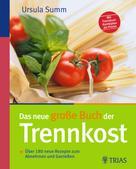 Ursula Summ: Das neue große Buch der Trennkost