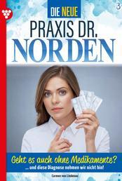 Die neue Praxis Dr. Norden 3 – Arztserie - Geht es auch ohne Medikamente?