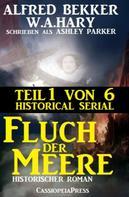 Alfred Bekker: Fluch der Meere, Teil 1 von 6: Historical Serial ★★