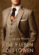 Rose Lee Wayne: Die neun Leben des Löwen ★★★★
