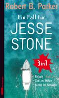 Robert B. Parker: Ein Fall für Jesse Stone BUNDLE (3in1) Vol.2 ★★★★