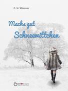 C. U. Wiesner: Machs gut Schneewittchen