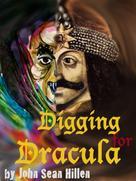 John Sean Hillen: Digging for Dracula