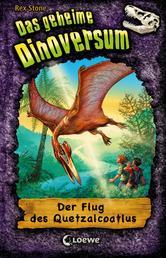 Das geheime Dinoversum (Band 4) - Der Flug des Quetzalcoatlus
