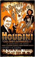 Harry Houdini: Miracle Mongers and Their Methods