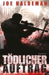 Tödlicher Auftrag - Ein Roman von Science Fiction-Legende Joe Haldeman