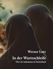 In der Warteschleife - Über ein Ankommen in Deutschland