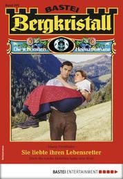 Bergkristall 302 - Heimatroman - Sie liebte ihren Lebensretter