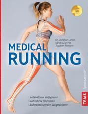 Medical Running - Laufanatomie analysieren, Lauftechnik optimieren, Läuferbeschwerden wegtrainieren