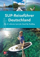 Jan Meessen: SUP-Reiseführer Deutschland ★★★★★