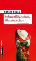 Margit Kruse: Schneeflöckchen, Blutröckchen ★★