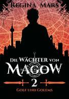 Regina Mars: Die Wächter von Magow - Band 2: Golf und Golems ★★★★