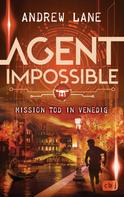 Andrew Lane: AGENT IMPOSSIBLE - Mission Tod in Venedig ★★★★★