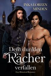 Dem dunklen Rächer verfallen - Gay Historical Romance