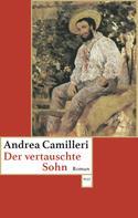 Andrea Camilleri: Der vertauschte Sohn