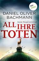 Daniel Oliver Bachmann: All ihre Toten