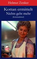 Helmut Zenker: Kottan ermittelt: Nichts geht mehr ★★★★