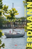 Wilfried Erdmann: Warum wir immer weitersegeln ★★★