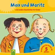 Max und Moritz - und andere Geschichten für Kinder