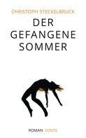 Christoph Steckelbruck: Der gefangene Sommer