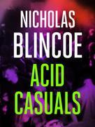 Nicholas Blincoe: Acid Casuals