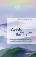 Karin Myria Pickl: Weisheit aus dem Bauch ★★★★