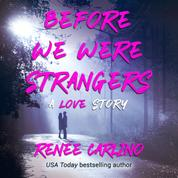Before We Were Strangers (Unabridged)