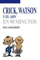 Paul Strathern: Crick, Watson y el ADN