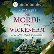 Die Morde von Wickenham - Marsh & Daughter ermitteln-Reihe, Band 1 (Ungekürzt)