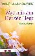 Henri J. M. Nouwen: Was mir am Herzen liegt ★★★★★