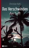 Christian Kahl: Das Verschwinden der Luft ★★★★