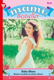 Mami Bestseller 31 – Familienroman - Baby Blues