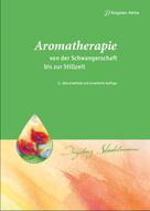Ingeborg Stadelmann: Aromatherapie - von der Schwangerschaft bis zur Stillzeit ★★★★★