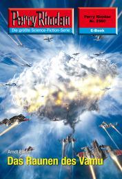 """Perry Rhodan 2560: Das Raunen des Vamu - Perry Rhodan-Zyklus """"Stardust"""""""